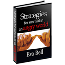 Strategies for Survival in an Angry World
